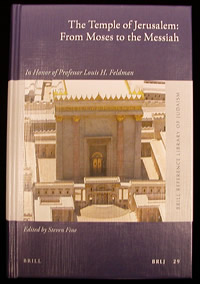 The Temple of Jerusalem: From Moses to the Messiah, in Honor of Professor Louis H. Feldman.